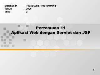 Pertemuan 11 Aplikasi Web dengan Servlet dan JSP