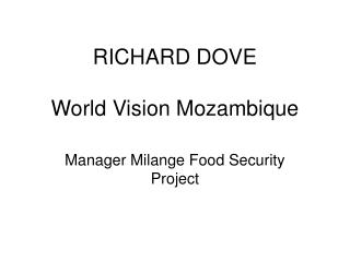 RICHARD DOVE World Vision Mozambique