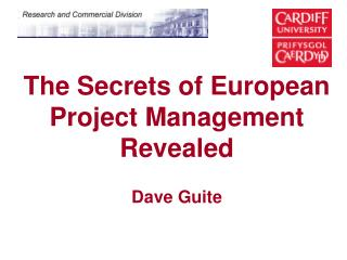 The Secrets of European Project Management Revealed Dave Guite