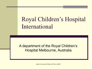 Royal Children's Hospital International
