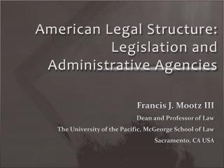 American Legal Structure: Legislation and Administrative Agencies