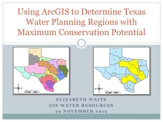 Using  ArcGIS  to Determine Texas Water Planning Regions with Maximum Conservation Potential