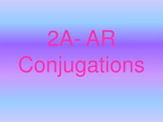 2A- AR Conjugations