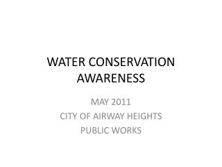 WATER CONSERVATION AWARENESS