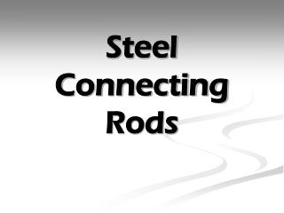 Steel Connecting Rods