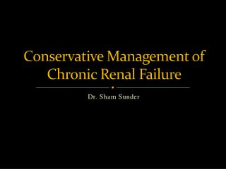 Conservative Management of Chronic Renal Failure