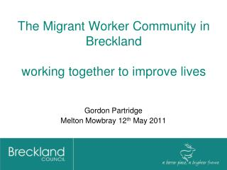 The Migrant Worker Community in Breckland working together to improve lives