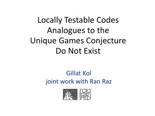 Locally Testable Codes  Analogues to the  Unique Games Conjecture  Do Not Exist