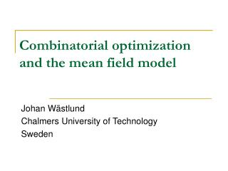 Combinatorial optimization and the mean field model