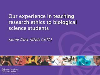 Our experience in teaching research ethics to biological science students