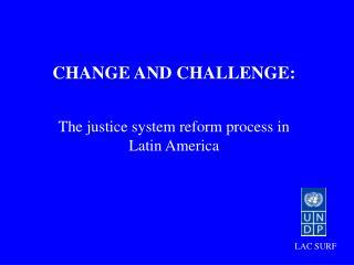 CHANGE AND CHALLENGE: