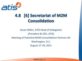 4.8   [6] Secretariat of M2M Consolidation