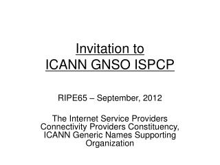 Invitation to ICANN GNSO ISPCP