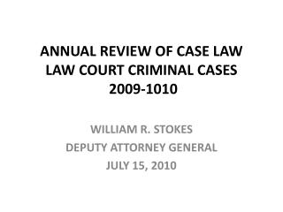 ANNUAL REVIEW OF CASE LAW LAW COURT CRIMINAL  CASES 2009-1010