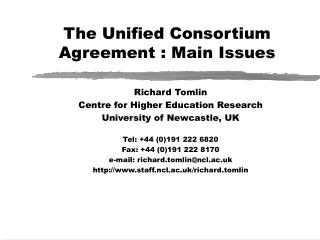 The Unified Consortium Agreement : Main Issues