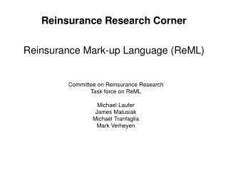 Reinsurance Research Corner Reinsurance Mark-up Language (ReML)