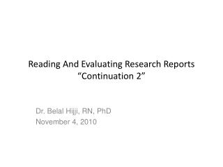 "Reading And Evaluating Research Reports ""Continuation 2"""