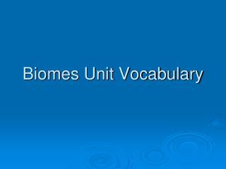 Biomes Unit Vocabulary