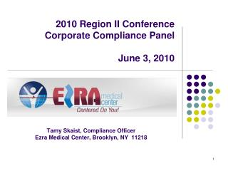2010 Region II Conference Corporate Compliance Panel June  3, 2010