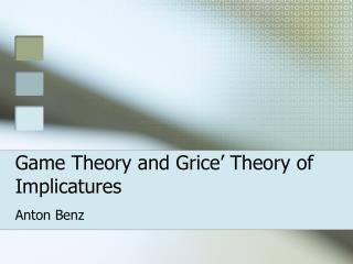 Game Theory and Grice' Theory of Implicatures
