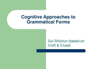Cognitive Approaches to Grammatical Forms