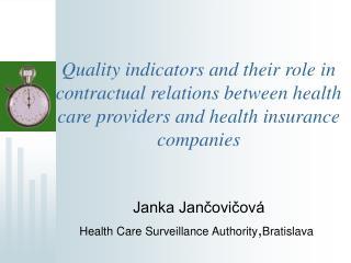 Janka Jančovičová Health Care Surveillance Authority , Bratislava