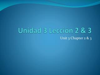 Unidad  3  Lecci�n  2 & 3