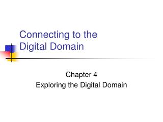 Connecting to the Digital Domain