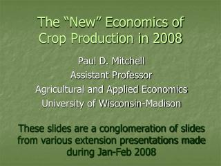 The �New� Economics of  Crop Production in 2008