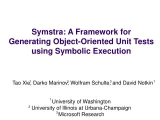Symstra: A Framework for  Generating Object-Oriented Unit Tests  using Symbolic Execution