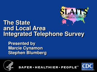 The State and Local Area Integrated Telephone Survey