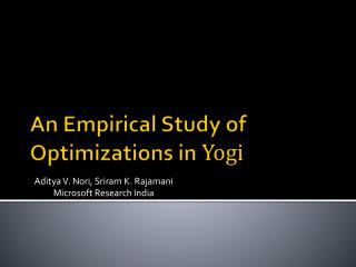 An Empirical Study of Optimizations in  Yogi