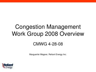 Congestion Management Work Group 2008 Overview