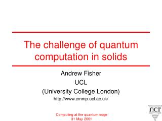 The challenge of quantum computation in solids