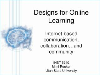 Designs for Online Learning