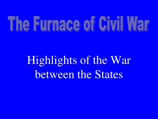 Highlights of the War between the States