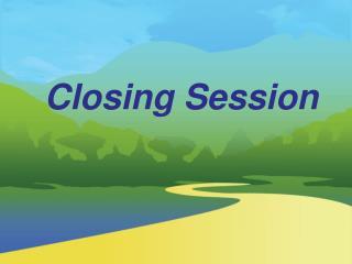 Closing Session
