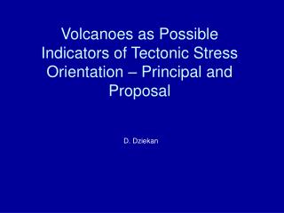 Volcanoes as Possible Indicators of Tectonic Stress Orientation – Principal and Proposal