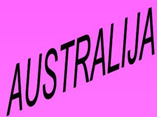 -glavni grad-Kanbera -najveci grad-Sidnej -slu beni jezik-engleski -povr ina; -ukupno-7.741.220 km    -voda-   1 -gustin