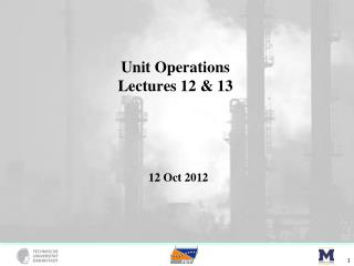 Unit Operations Lectures 12 & 13