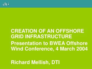 CREATION OF AN OFFSHORE GRID INFRASTRUCTURE