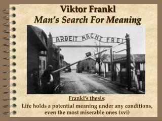 Viktor Frankl Man's Search For Meaning