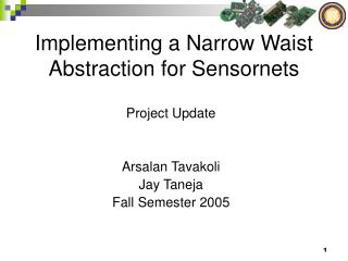 Implementing a Narrow Waist Abstraction for Sensornets