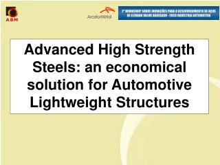 Advanced High Strength Steels: an economical solution for ...