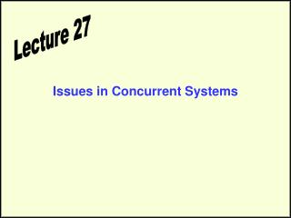 Issues in Concurrent Systems
