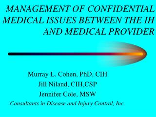 ' ' ' MANAGEMENT OF CONFIDENTIAL MEDICAL ISSUES BETWEEN THE IH AND MEDICAL PROVIDER
