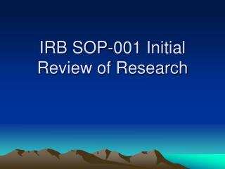 IRB SOP-001 Initial Review of Research