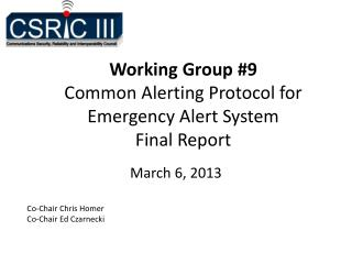 Working Group #9 Common Alerting Protocol for  Emergency Alert System Final Report