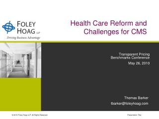 Health Care Reform and Challenges for CMS