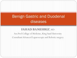 Benign Gastric and Duodenal diseases